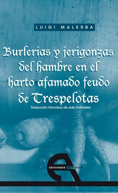 Burlerías y jerigonzas del hambre en el harto afamado feudo de Trespelotas
