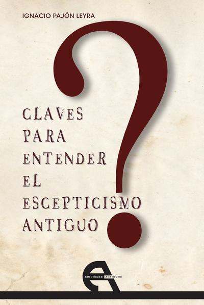 Claves para entender el escepticismo antiguo