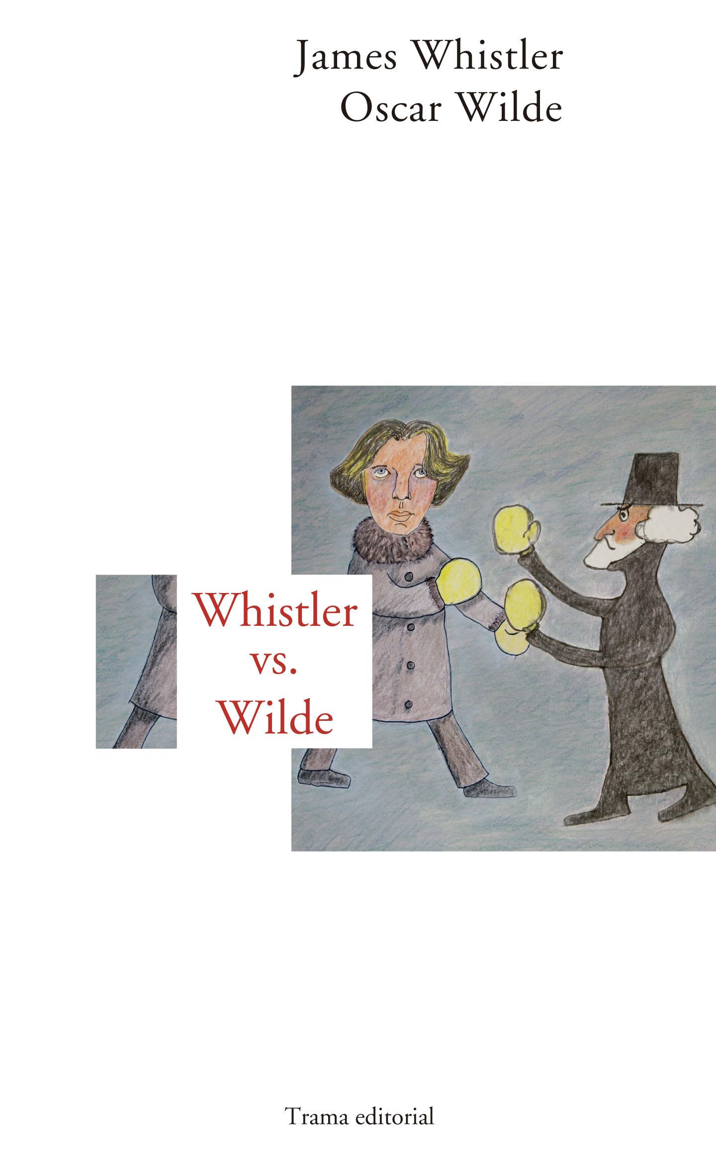 Whistler vs Wilde   «Un mordaz intercambio epistolar»