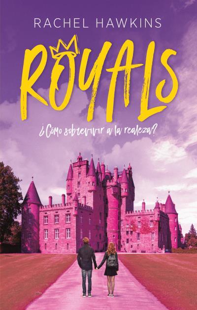 Royals. ¿Cómo sobrevivir a la realeza?   «¿Cómo sobrevivir a la realeza?»
