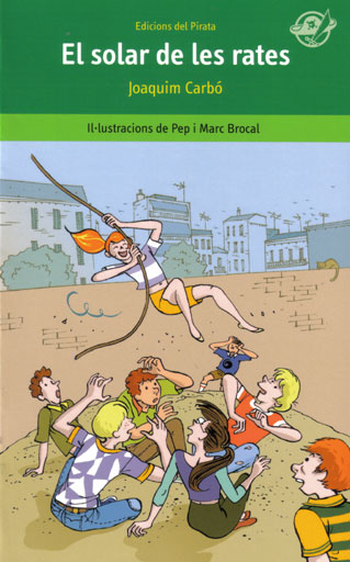 El solar de les rates «Llibre infantil per a 10 anys en català: Com aconseguir que una c»