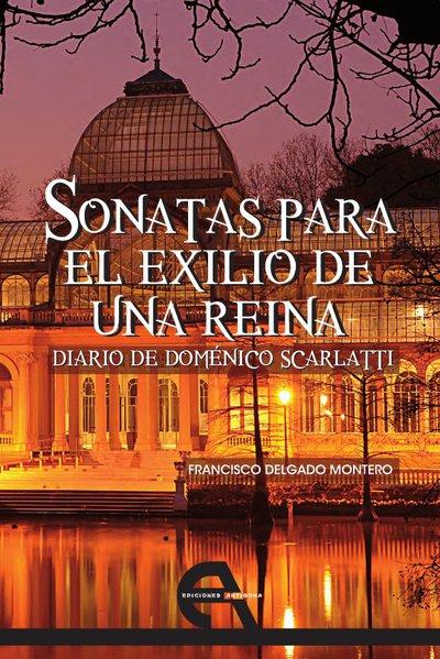 Sonatas para el exilio de una reina   «Diario de Doménico Scarlatti»