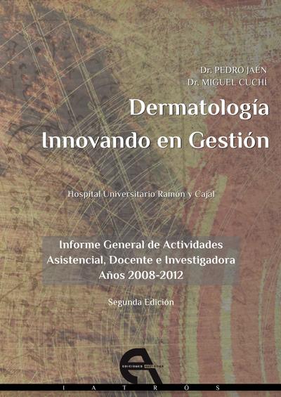 Dermatología. Innovando en Gestión   «Informe General de Actividades. Asistencial, Docente e Investigadora»