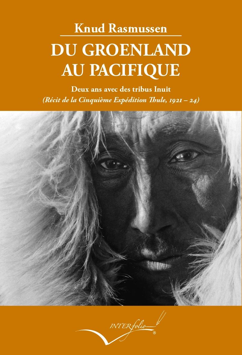 Du Groenland au Pacific   «Deux ans d'intimité avec des tribus d'esquimaux inconnus 1936-1937»