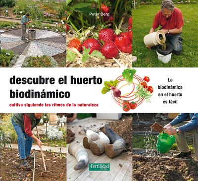 Descubre el huerto biodinámico   «Cultiva siguiendo los ritmos de la Naturaleza»