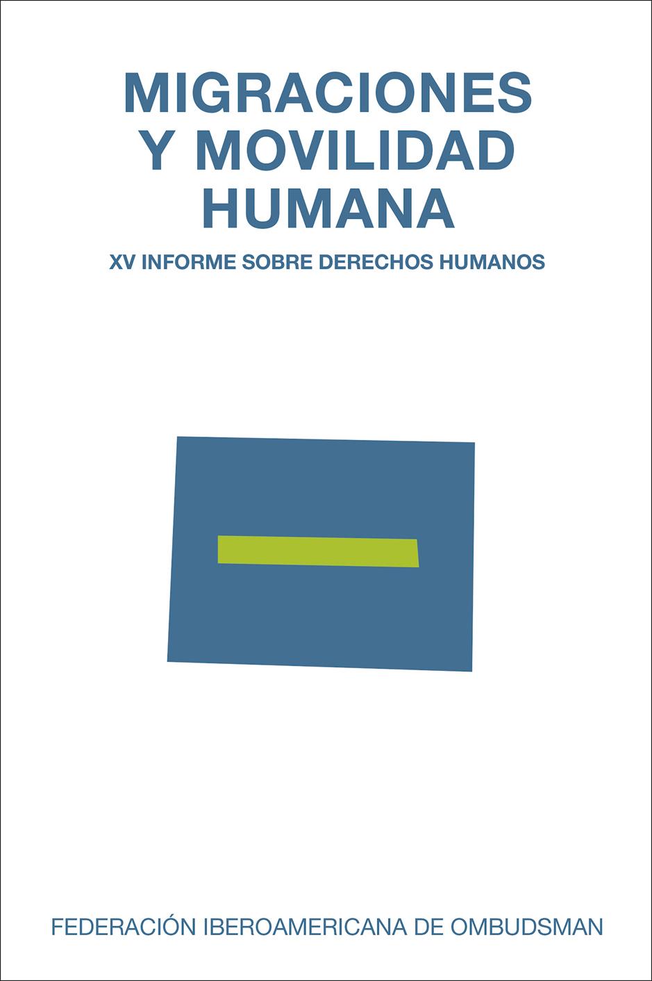 Migraciones y movilidad humana   «XV Informe sobre Derechos Humanos»