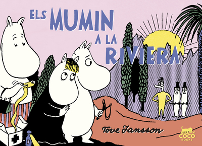 Els Mumin a la Riviera