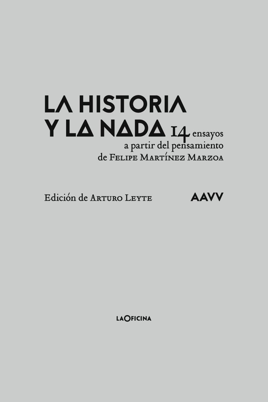 La historia y la nada   «14 ensayos a partir del pensamiento de Felipe Martínez Marzoa»