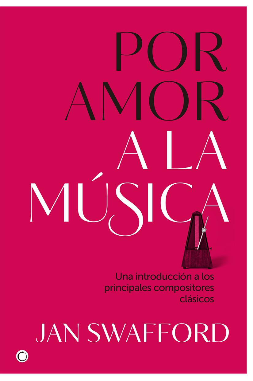 Por amor a la música   «Una introducción a los principales compositores clásicos»