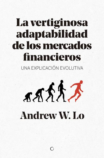 La vertiginosa adaptabilidad de los mercados financieros   «Un explicación evolutiva»