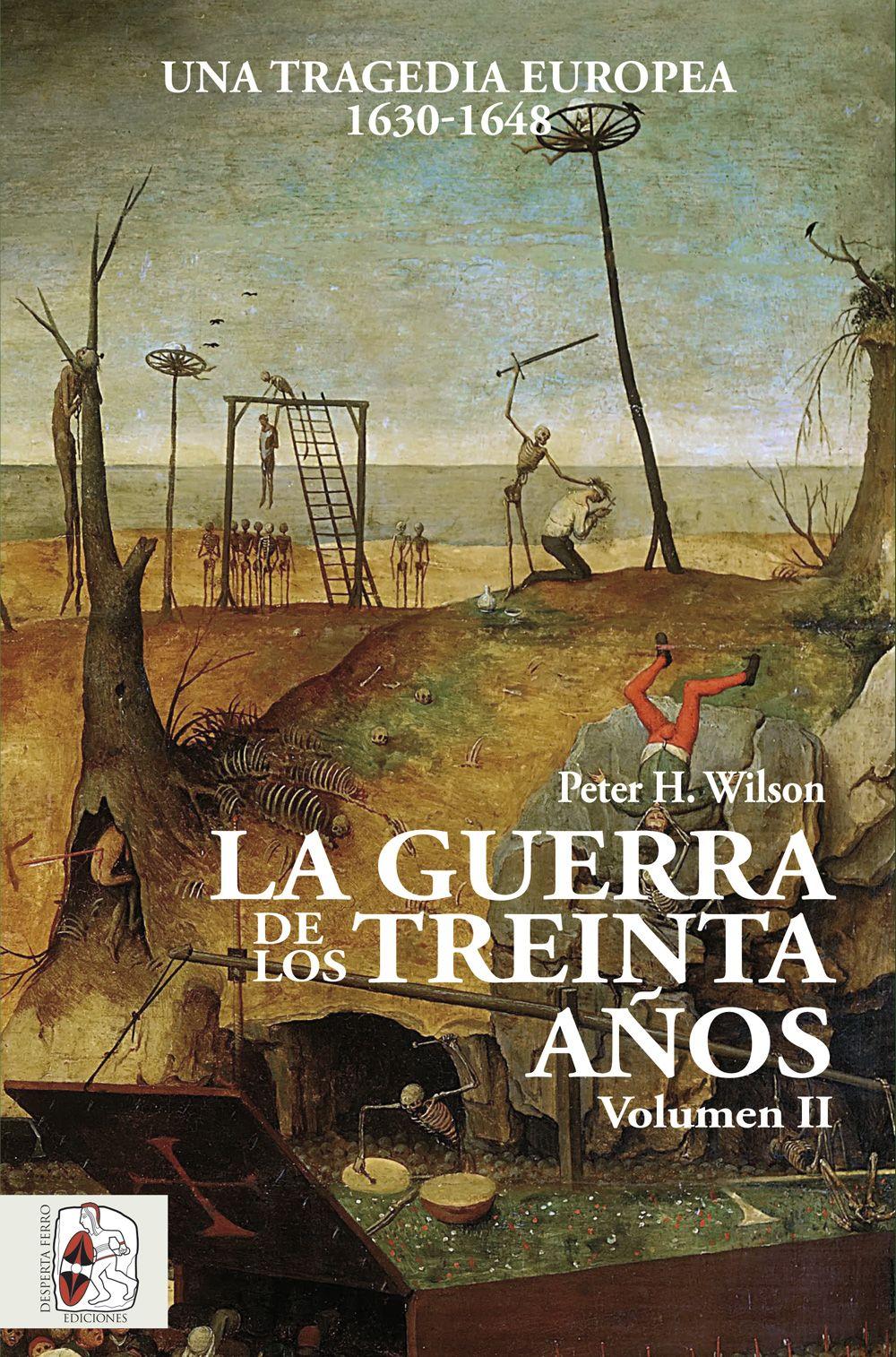 La Guerra de los Treinta Años II   «Una tragedia europea (1630-1648)»