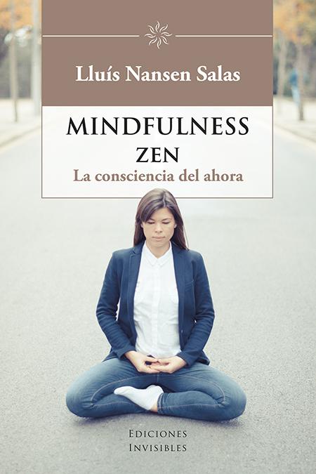 Mindfulness zen   «La conciencia del ahora»