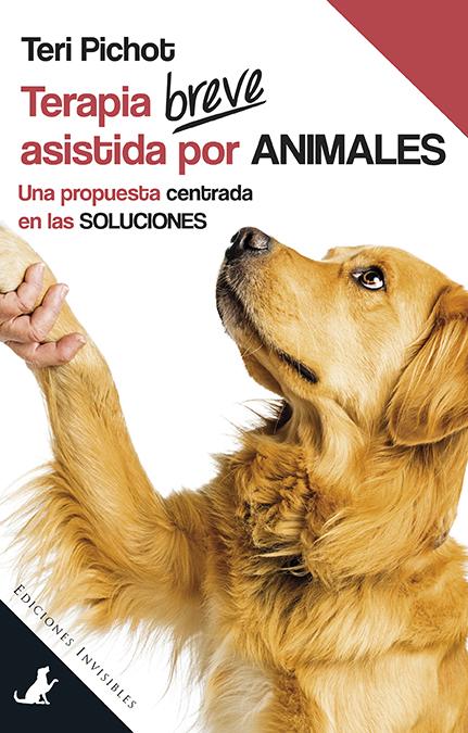 Terapia breve asistida por animales   «Una propuesta centrada en las soluciones»
