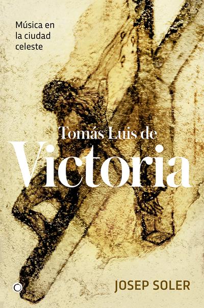 Tomás Luis de Victoria   «Música en la ciudad celeste»