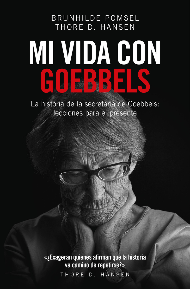 Yo fui la secretaria de Goebbels «Lecciones para el presente»