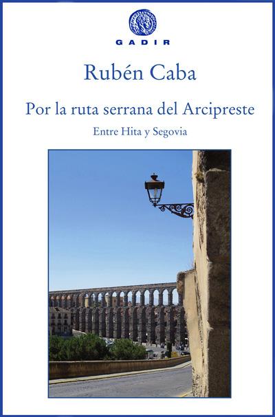 Por la ruta serrana del Arcipreste   «Entre Hita y Segovia»