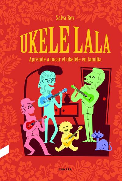 Ukelelala   «Aprende a tocar el ukelele en familia»