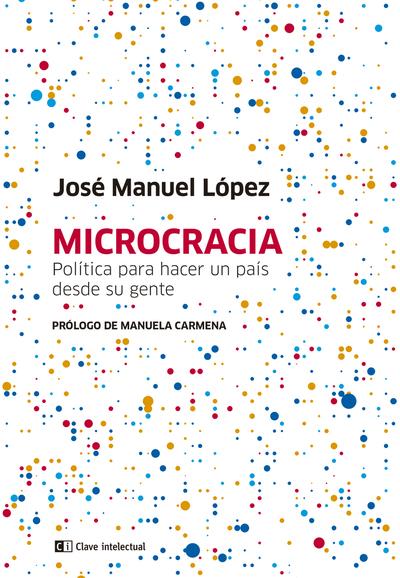 Microcracia   «Política para hacer un país desde su gente»