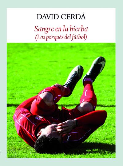 Sangre en la hierba   «Los porqués del fútbol»