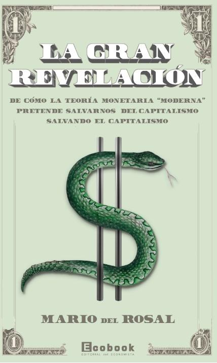 La Gran Revelación «De cómo la Teoría Monetaria Moderna pretende salvarnos del c»