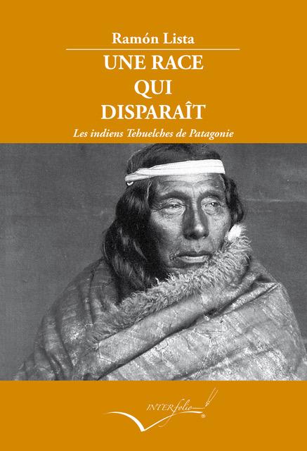 Une race qui disparaît   «Les indiens Tehuelches de Patagonie»