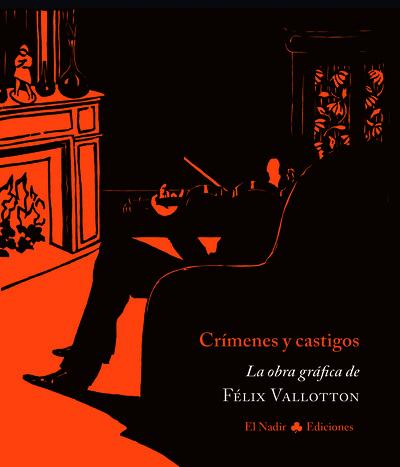 Crímenes y castigos «La obra gráfica de Félix Vallotton»