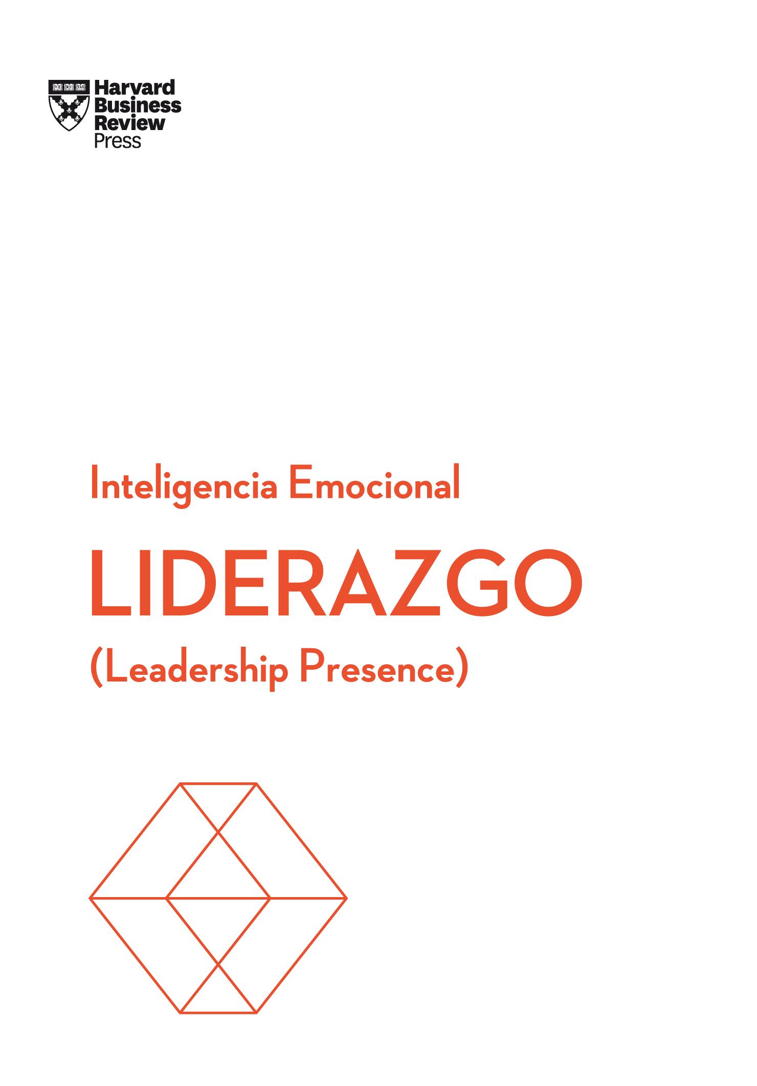 Liderazgo.  Serie Inteligencia Emocional HBR   «Leadership presence»