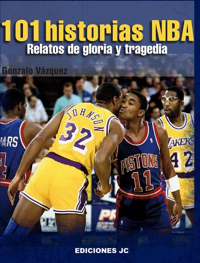 101 HISTORIAS NBA. RELATOS DE GLORIA Y TRAGEDIA (9788495121998)