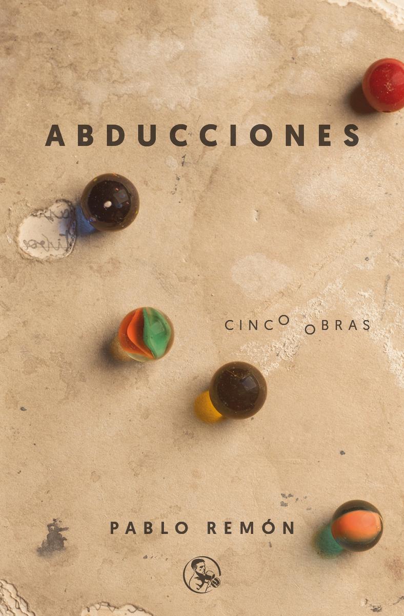 Abducciones «Cinco obras: La abducción de Luis Guzmán; 40 años de paz; Ba»