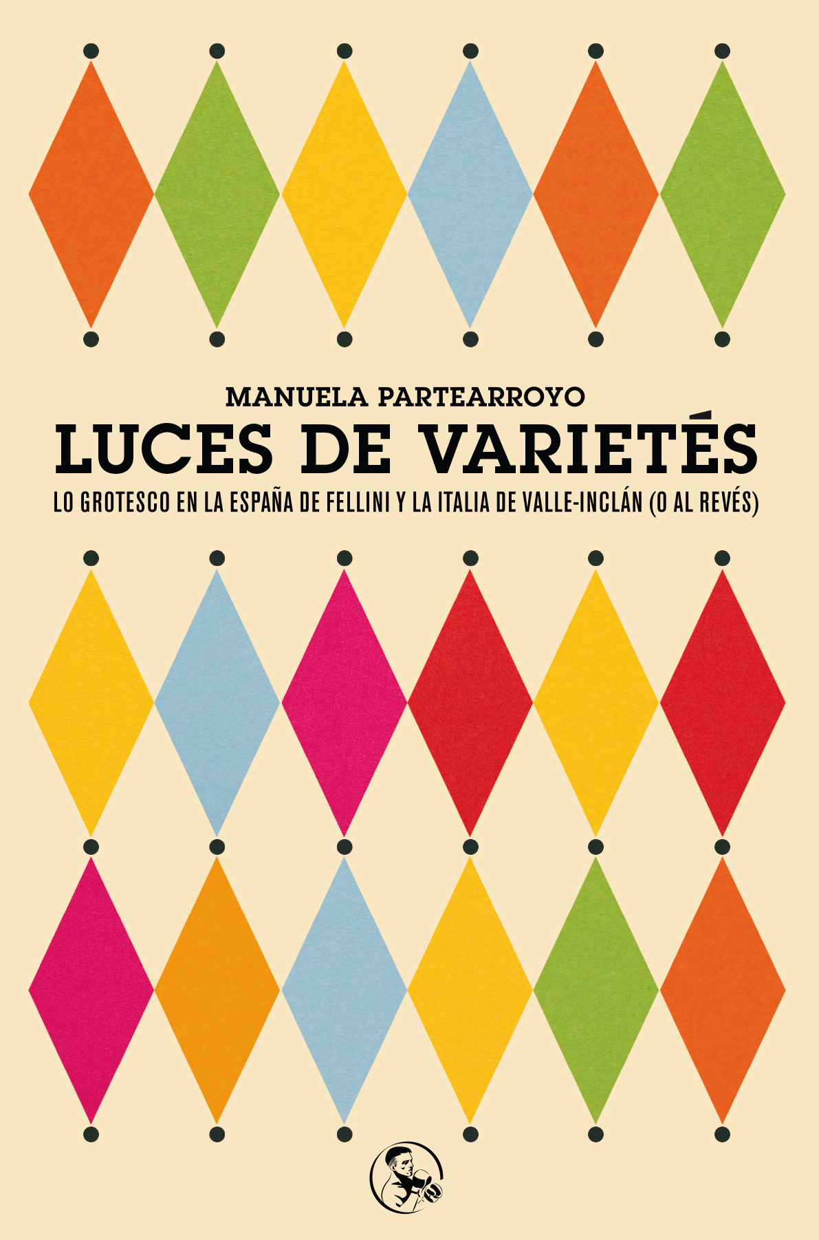 LUCES DE VARIETES «Lo grotesco en la España de Fellini y la Italia de Valle-Inc»