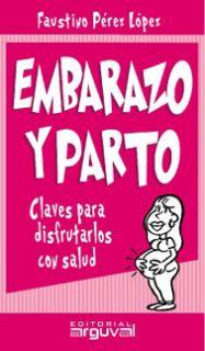 EMBARAZO Y PARTO CLAVES PARA DISFRUTARLO