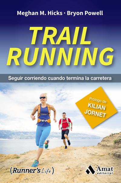 TRAIL RUNNING SEGUIR CORRIENDO CUANDO TERMINA LA CARRETERA