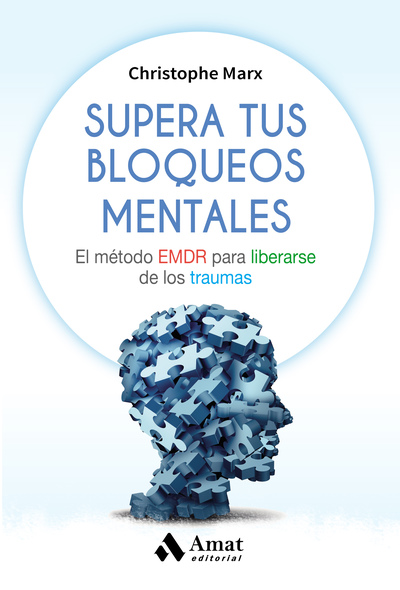Supera tus bloqueos mentales   «El método EMDR para liberarse de los traumas»