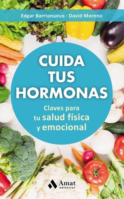 Cuida tus hormonas   «Claves para tu salud física y emocional»