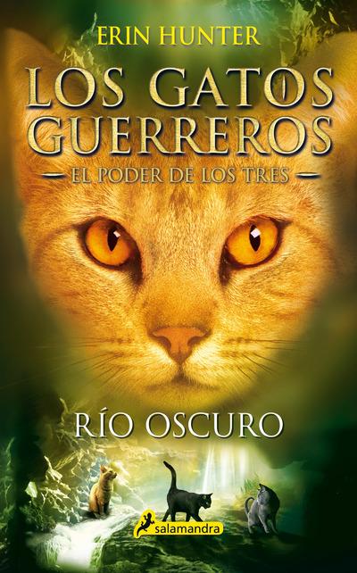 Rio oscuro   «Los gatos guerreros - El poder de los tres II»