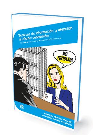 TCNICAS DE INFORMACIÓN Y ATENCIÓN  AL CLIENTE/CONSUMIDOR