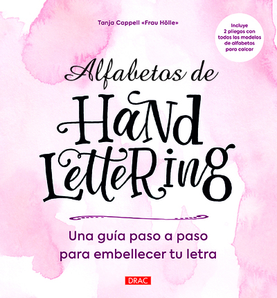 Alfabetos de Handlettering   «Guía paso a paso para embellercer tu letra»