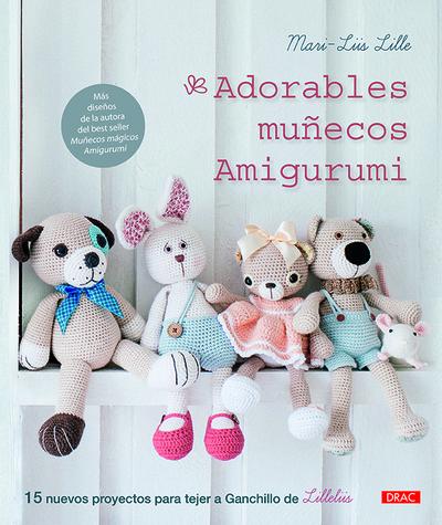 Adorables muñecos amigurumi   «15 proyectos para tejer a ganchillo de Lilleliis»