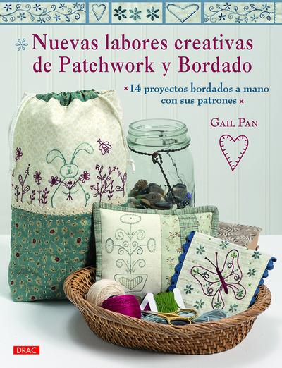 Nuevas labores creativas de Patchwork y Bordado   «14 proyectos bordados a mano con sus patrones»