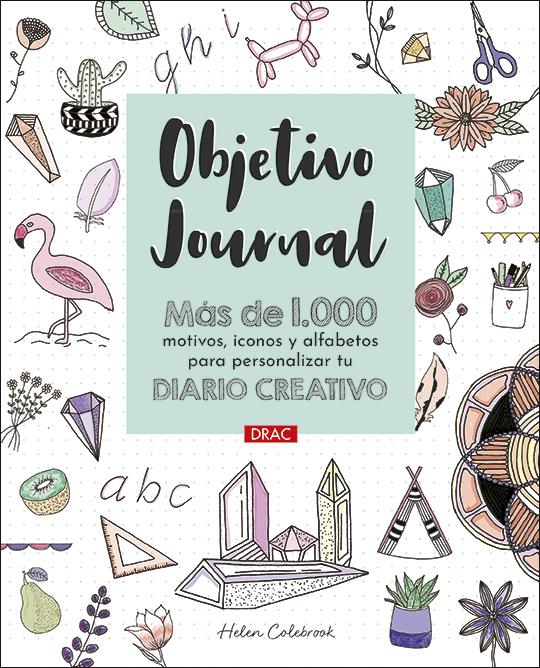 Objetivo Journal   «Más de 1000 motivos, iconos y alfabetos para personalizar tu diario creativo»