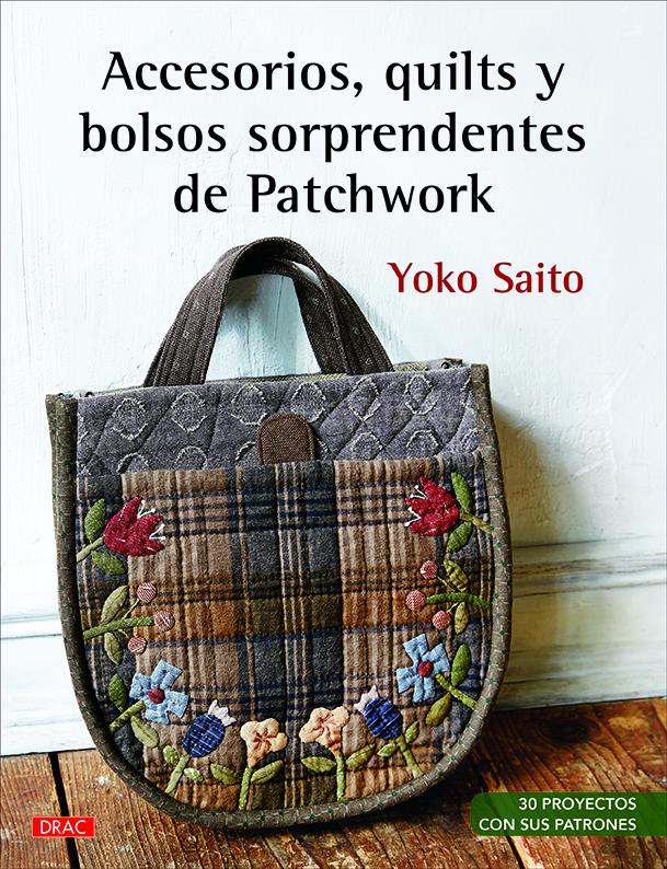 Accesorios, quilts y bolsos sorprendentes de Patchwork   «30 proyectos con sus patrones»