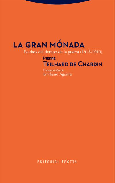 La Gran Mónada «Escritos del tiempo de la guerra (1918-1919)»