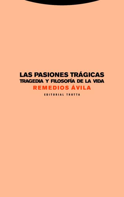 Las pasiones trágicas «Tragedia y filosofía de la vida»
