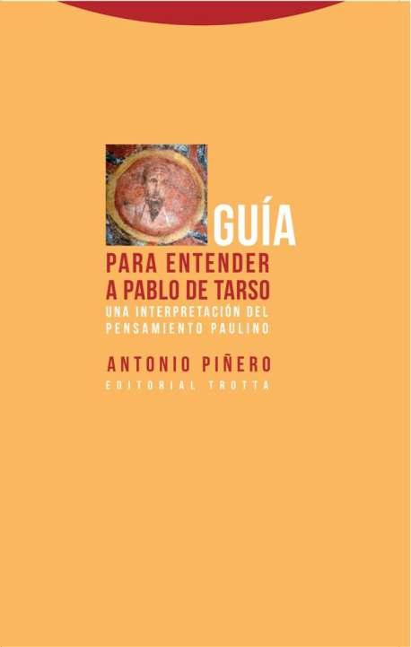Guía para entender a Pablo de Tarso (NE) «Una interpretación del pensamiento paulino»
