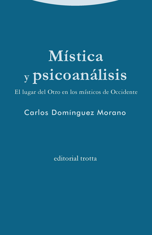 Mística y psicoanálisis   «El lugar del Otro en los místicos de Occidente»
