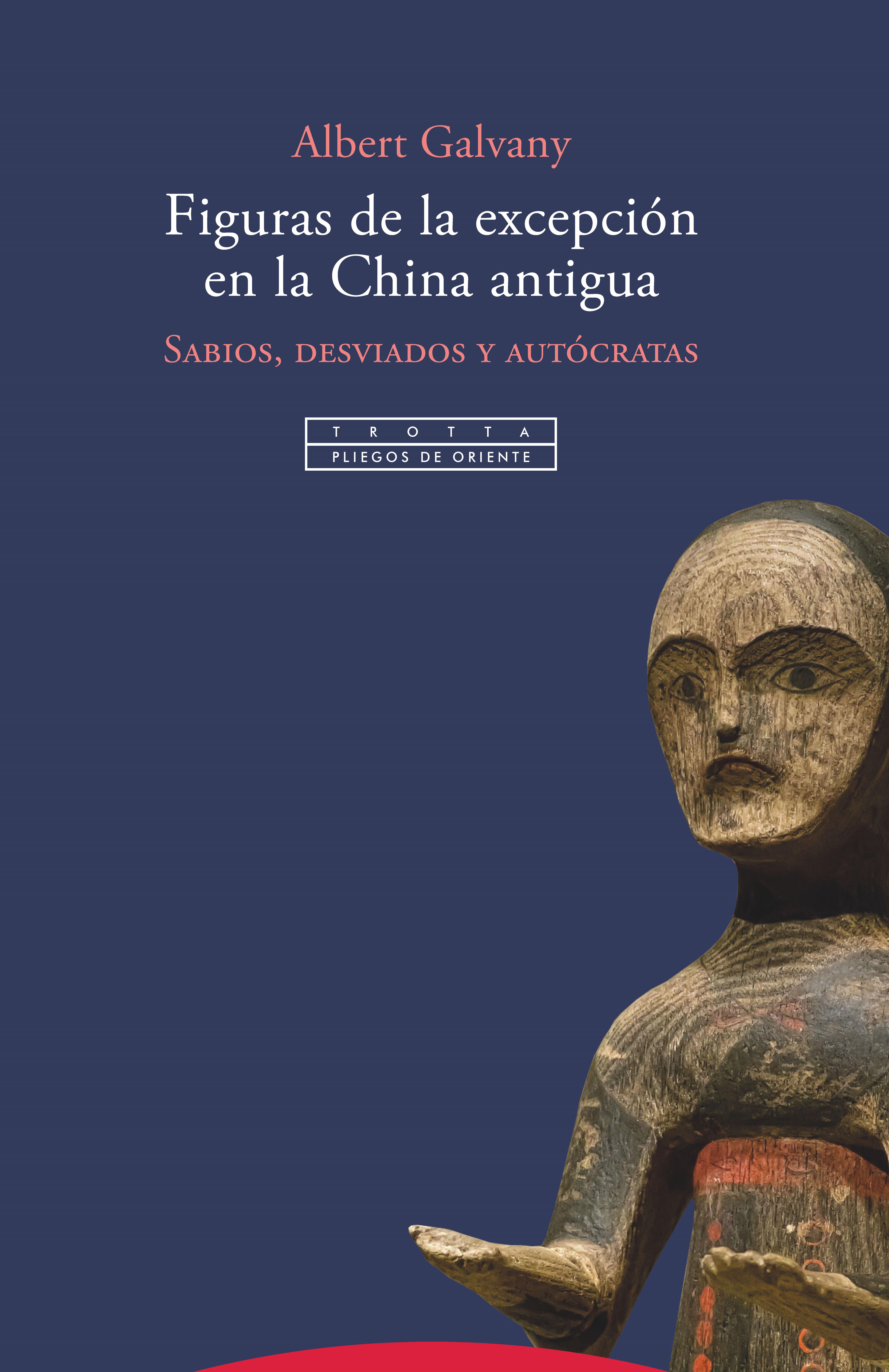 Figuras de la excepción en la China antigua   «Sabios, desviados y autócratas»