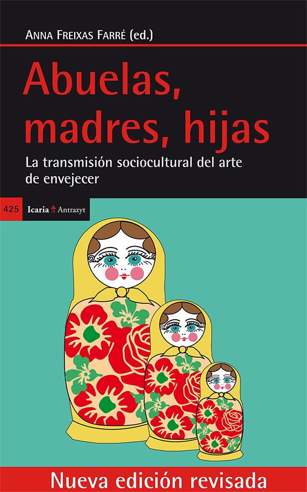 Abuelas, madres, hijas   «La transmisión sociocultural del arte de envejecer»