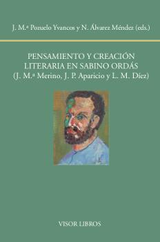 Pensamiento y creación literaria de Sabino Ordás   «(J. Mª.  Merino., J. M. Aparicio, L. Mateo Díez)»