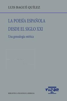 La poesía española desde el siglo XXI   «Una genealogía estética»