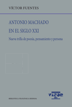 Antonio Machado en el siglo XXI   «Nueva trilla de poesía, pensamiento y persona»